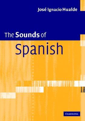 The Sounds Of Spanish By Hualde, Jose Ignacio